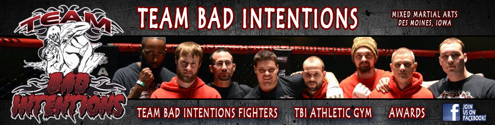 Team Bad Intentions MMA Kickboxing Des Moines Iowa